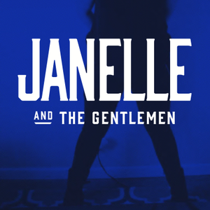 Janelle & The Gentlemen the Livery