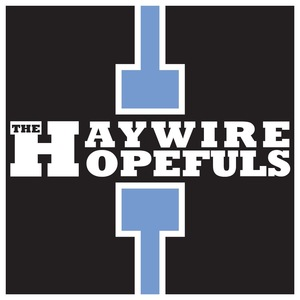 The Haywire Hopefuls Caldwell