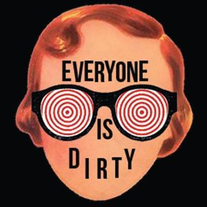 Everyone Is Dirty Pappy & Harriet's