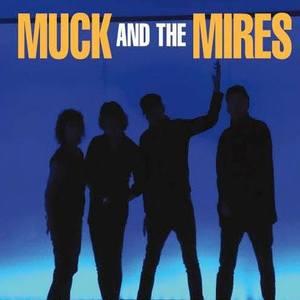 Muck & The Mires Tivoli Amfi