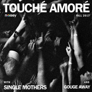 Touche Amore Vogue Theatre