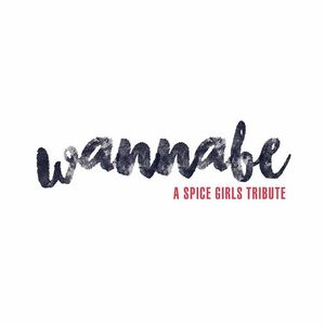 WANNABE: The Spice Girls Tribute Band Flato Markham Theatre