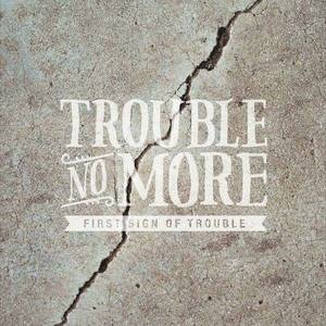 Trouble No More Whiskey River