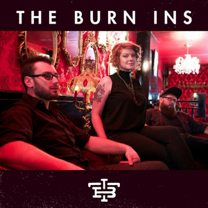 The Burn Ins The Roxy