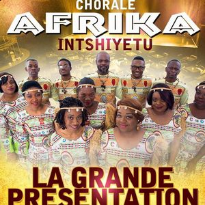 Afrika Intshiyetu LA GRANDE PRÉSENTATION
