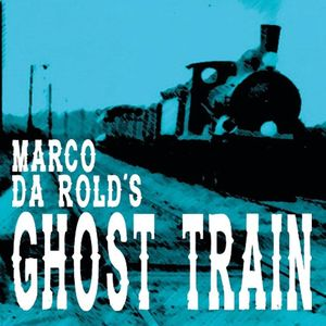 Marco Da Rold's Ghost Train Varese