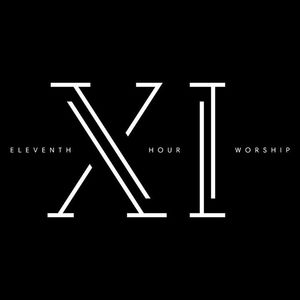 Eleventh Hour Worship Thomaston