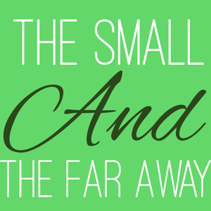 The Small And The Far Away The Last Drop