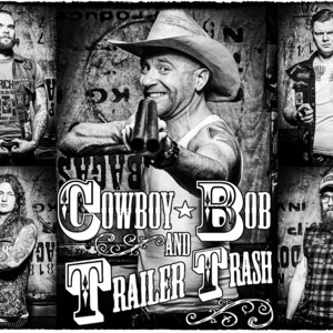 Cowboy Bob And Trailer Trash Rehau