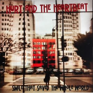 Hurt and the Heartbeat The Whiskey A Go Go