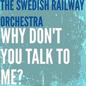 The Swedish Railway Orchestra The Grand Social