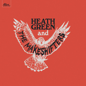 Heath Green & The Makeshifters Auburn