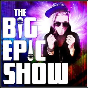 THE BIG EPIC SHOW TBD