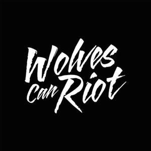 Wolves Can Riot - WCRT Tba