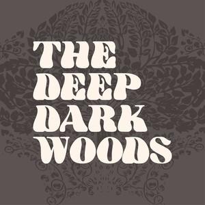 The Deep Dark Woods The Broadway Theatre