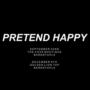 Pretend Happy. Crediton