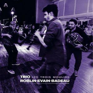 Trio Roblin/Evain/Badeau fest noz
