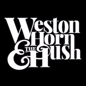 Weston Horn & The Hush Beggs