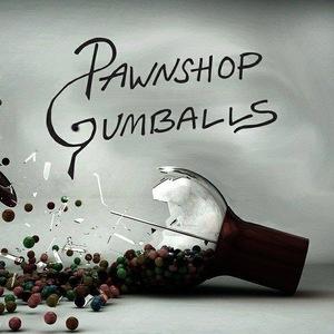 Pawn Shop Gumballs Waverly