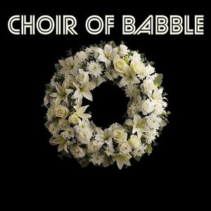 CHOIR OF BABBLE Byron