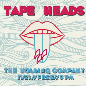 Tape Heads Jamul