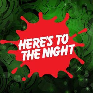 Here's to the Night California