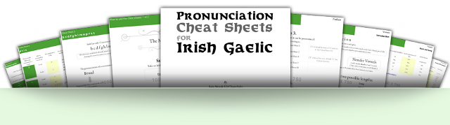 Pronunciation Cheat Sheets for Irish Gaelic