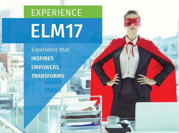 Experience ELM17. Experience that Inspires, Empowers, Transforms