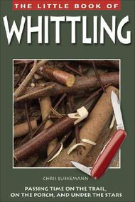 The little book of whittling 9781565232747 columnar