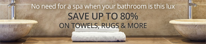 Save up to 80% on bath towels, rugs and more