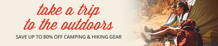 Save up to 80% off Camping & Hiking Gear