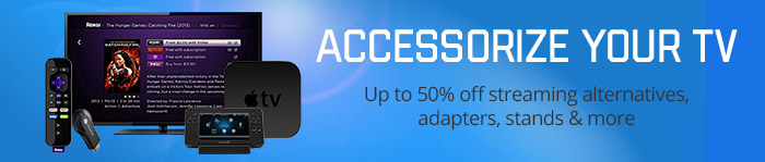 Accessorize Your TV - Up to 50% Off