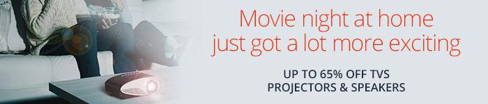 UP to 65% off TVs, Projectors & Speakers