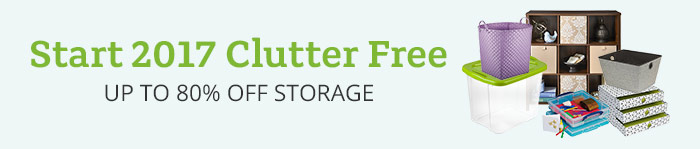 Start 2017 Clutter Free - Up to 80% off Storage
