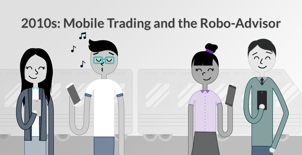 2010s: Mobile Trading and the Robo-Advisor