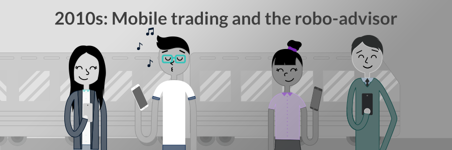 2010s: Mobile Trading and the Robo-Advisor