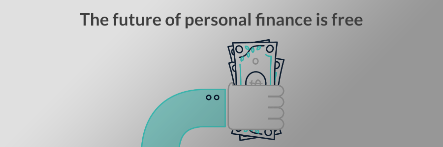 The Future of Personal Finance is Free