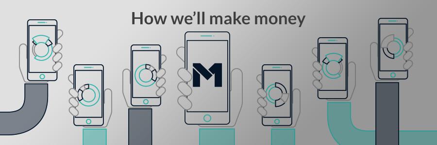 MHow We'll Make Money