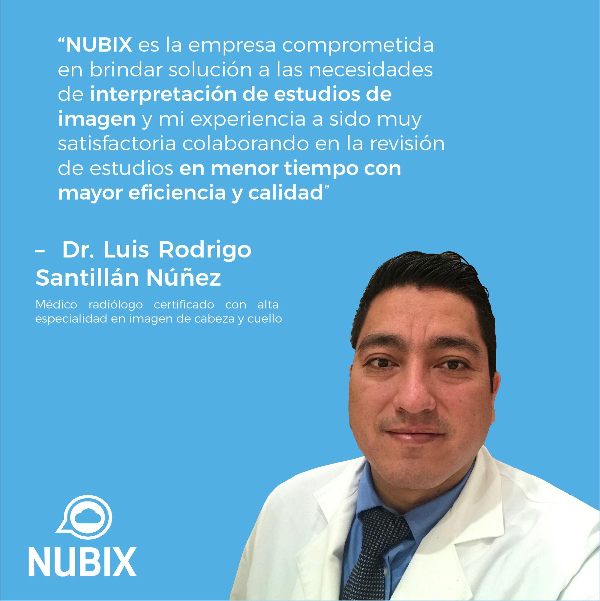 Testimonios NUBIX: Dr. Luis Rodrigo Santillán Núñez