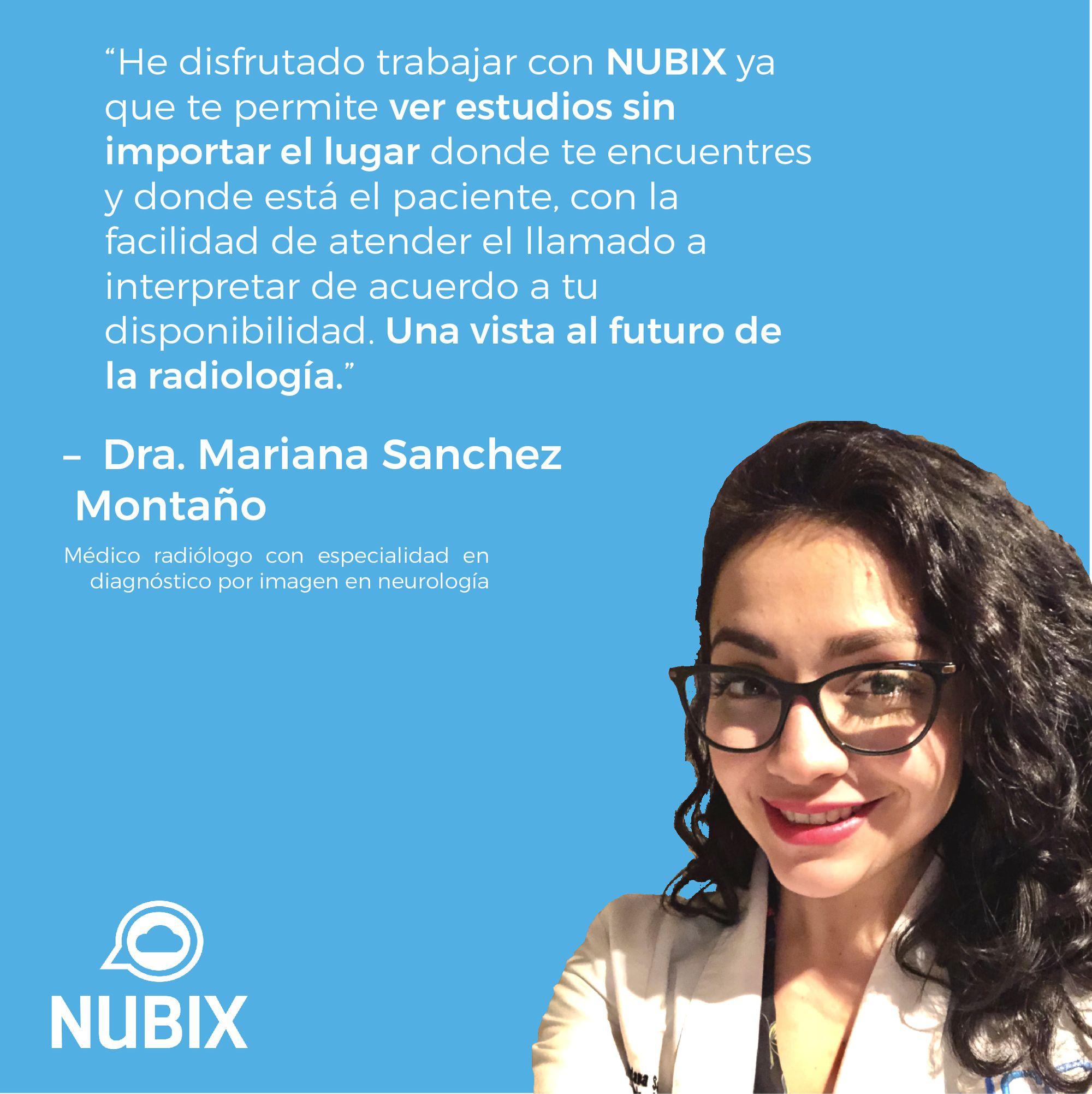 Testimonios NUBIX: Dra. Mariana Sanchez Montaño