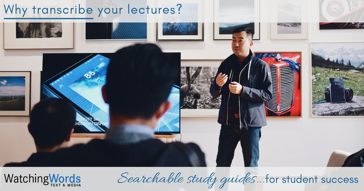 Why Transcribe Your Lectures?