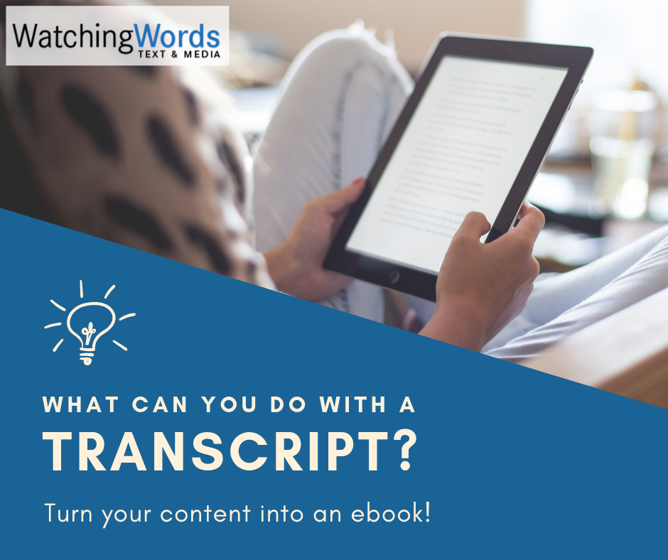 Transcription makes it easy to turn your content into an ebook