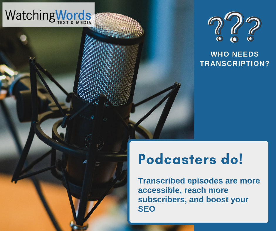Podcasters Need Transcription Services -- Here's Why