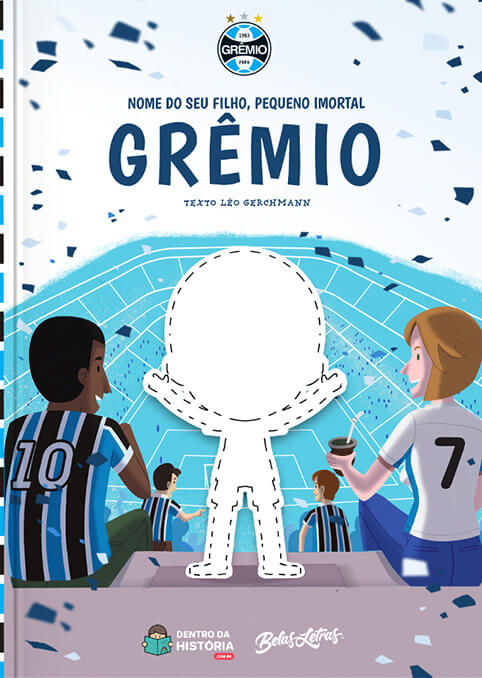 Grêmio - Imortal Tricolor - Livro Infantil Personalizado