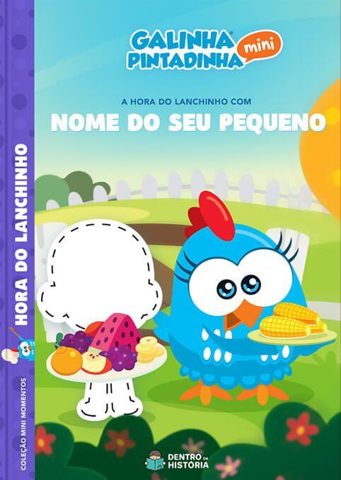 Galinha Pintadinha Mini | Hora do Lanchinho | Livro Infantil Personalizado