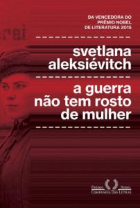 livro a guerra não tem rosto de mulher de svetlana aleksiévitch