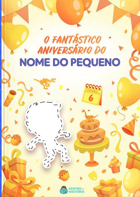 O Fantástico Aniversário | Livro Infantil Personalizado