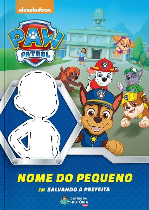 Patrulha Canina | Livro Personalizado | Salvando a Prefeita