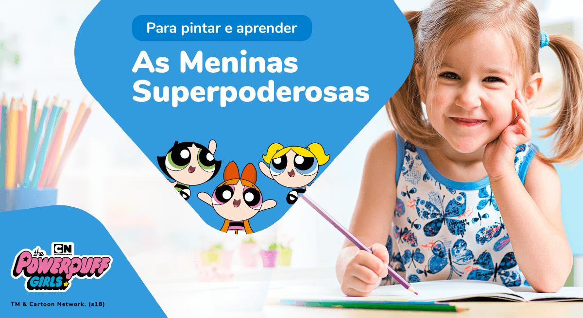 Meninas Superpoderosas para Colorir