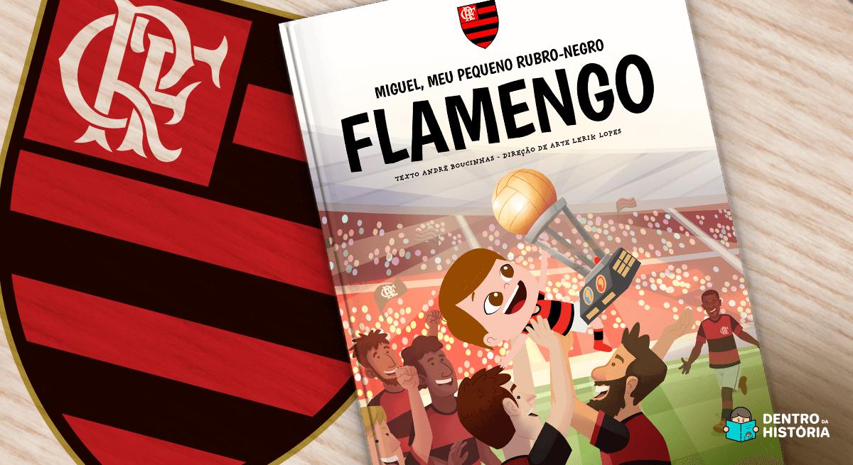 5 Curiosidades do livro personalizado do Flamengo: Meu Pequeno…